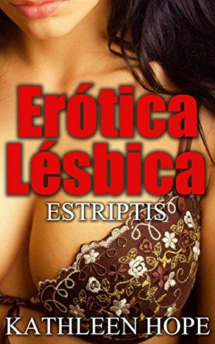 Erótica Lésbica: Estriptis por Kathleen Hope Gratis