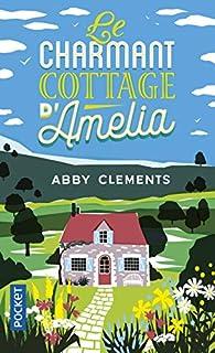 Le charmant cottage d'Amelia par Abby Clements