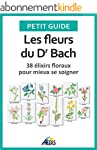 Les fleurs du Dr Bach: 38 �lixirs flo...