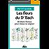 Les fleurs du Dr Bach: 38 élixirs floraux pour mieux se soigner (Petit guide t. 146)