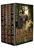 The Primal Bear Protectors: Complete Series Box-Set (Books 1 - 4) (The Primal Protectors)