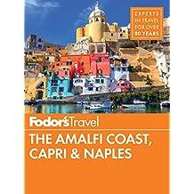 Fodor's The Amalfi Coast, Capri & Naples (Full-color Travel Guide Book 8) (English Edition)