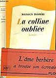 La colline oubliée. roman. - Editions Plon.