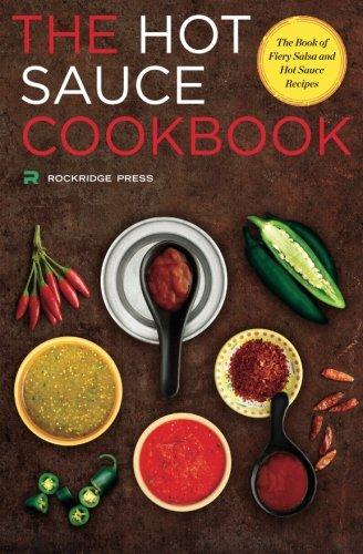 Hot Sauce Cookbook: The Book of Fiery Salsa and Hot Sauce Recipes por Rockridge Press