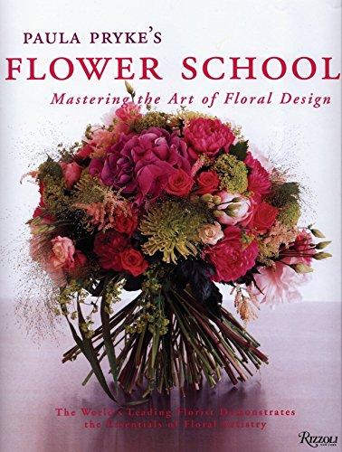 Paula Pryke's Flower School: Creating Bold Innovative Floral Designs