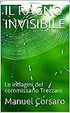 IL RAGNO INVISIBILE: Le indagini del commissario Trezzani