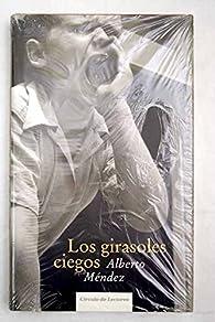 Los girasoles ciegos par Alberto Mendez