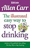 Image de The Illustrated Easy Way to Stop Drinking: Free At Last!