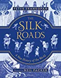 #4: The Silk Roads: A New History of the World – Illustrated Edition
