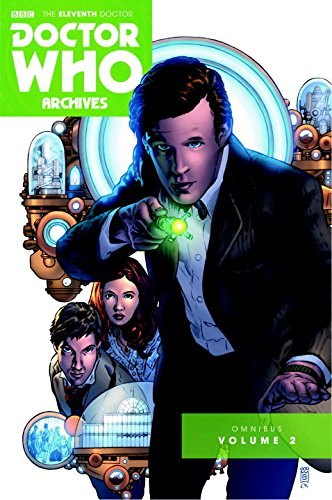Doctor Who: The Eleventh Doctor Archives: Omnibus Volume Two