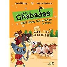 Défi dans les arènes de Rome - les Chabadas T. 7
