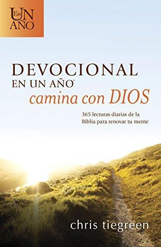 Devocional en un año -- Camina con Dios: 365 lecturas diarias de la Biblia para renovar tu mente por Chris Tiegreen