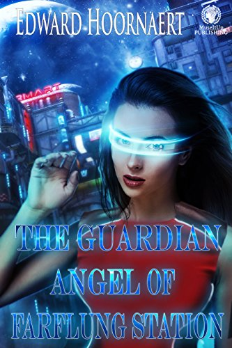 The Guardian Angel of Farflung Station (English Edition)