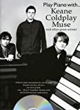 Play Piano With... Keane, Coldplay, Muse And Other Great Artists! (Book, CD): Noten, CD für Gesang, Klavier, Gitarre