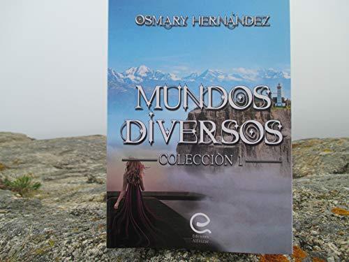 MUNDOS DIVERSOS: COLECCION 1 por Osmary Hernàndez
