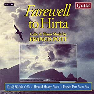Farewell to Hirta - Cello and Piano Music by Francis Pott