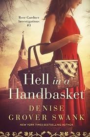 Hell in a Handbasket: Rose Gardner Investigations #3: Volume 3