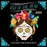 Day of the Dead 2018: 16 Month Calendar Includes September 2017 Through December 2018 (Calendars 2018)