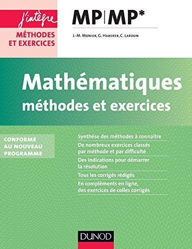 Mathématiques Méthodes et Exercices MP : nouveau programme 2014 (Concours Ecoles d'ingénieurs)