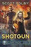 Image de Shotgun (Deviant Magic Book 2) (English Edition)