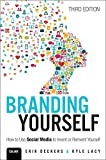 Branding Yourself: How to Use Social Media to Invent or Reinvent Yourself (Que Biz-Tech) (English Edition)