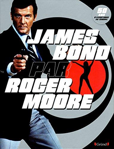 James Bond par Roger Moore par Roger MOORE