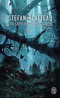 Les Sentiers des Astres, tome 2 : Shakti par Stefan Platteau