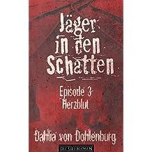 Herzblut (Jäger in den Schatten Staffel 1 3)