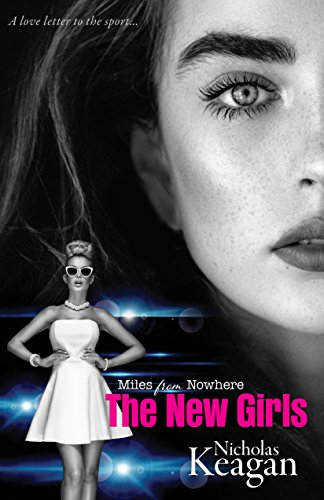 The New Girls (Miles From Nowhere Book 1) (English Edition) por Nicholas Keagan