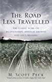 The Road Less Travelled: A New Psychology of Love, Traditional Values and Spiritual Growth