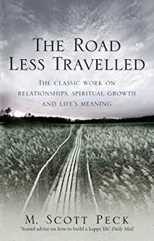 The Road Less Travelled: A New Psychology of Love, Traditional Values and Spiritual Growth par [Peck, M. Scott]