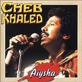Aiysha - Cheb Khaled