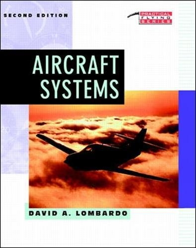 Aircraft Systems (Practical Flying Series) por David A. Lombardo