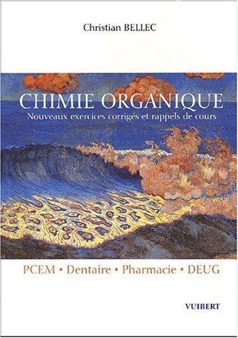 Chimie organique PCEM/Dentaire/Pharmacie/DEUG. : Nouveaux exercices corrigs et rappels de cours de Bellec. Christian (2002) Broch