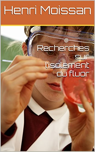 recherches-sur-lisolement-du-fluor