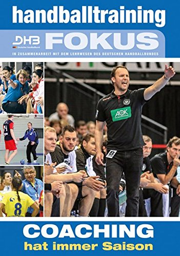 Handballtraining Fokus: Coaching hat immer Saison
