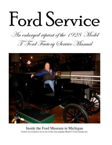 Model T Ford Factory Service Manual: Improved Edition - Larger Print and Higher Resolution Photos Factory Repair Manual