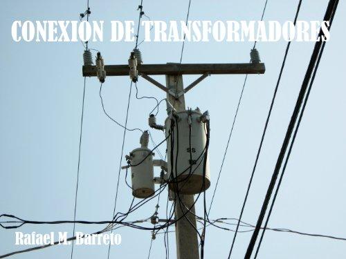 Conexión de Transformadores (Distribucion de Energia Electrica nº 2) por Rafael Barreto