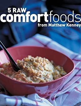 5 Raw Comfort Foods from Matthew Kenney by [Kenney, Matthew]