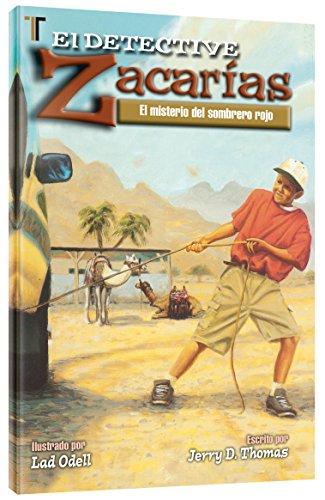 El Detective Zacarias: El Misterio del Sombrero Rojo = Detective Zach: Spanish por Jerry D. Thomas