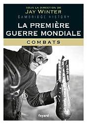 La Première Guerre mondiale - tome 1: Combats