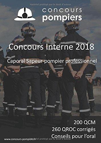 Concours interne 2018 caporal sapeur-pompier professionnel: 200 QCM d'entrainement et 260 QROC Uniques