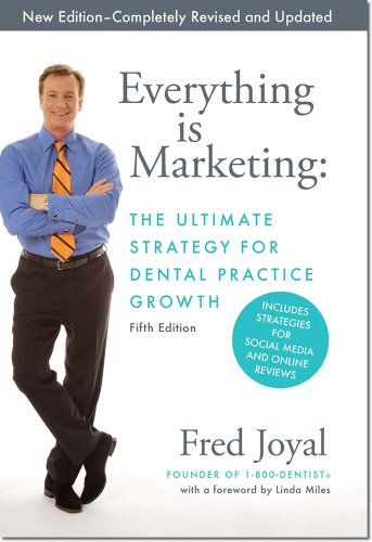 Everything is Marketing: The Ultimate Strategy for Dental Practice Growth, 5th Edition Hardcover (English Edition)