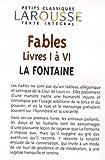 Fables choisies, livres I ? VI, texte int?gral (Petits Classiques Larousse Texte Integral)