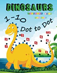 1-10 Dot to Dot Dinosaurs Coloring Book For Kids: Many Funny Dot to Dot for Kids Ages 3-8 in Dinosaur Theme