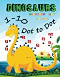 1-10 Dot to Dot Dinosaurs Coloring Book For Kids: Many Funny Dot to Dot for Kids Ages 3-8 in Dinosaur Theme: Volume 3 (Activity Connect the dots,Coloring Book for Kids Ages 2-4 3-5)