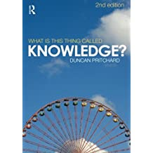 What is this Thing Called Knowledge?: Second Edition