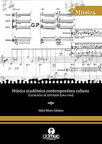 Música académica contemporánea cubana. Catálogo de difusión (1961-1990) por Ailer Pérez Gómez