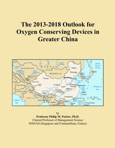 The 2013-2018 Outlook for Oxygen Conserving Devices in Greater China -