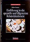 Spektrum Lehrbuch: Einführung in die spezielle und allgemeine Relativitätstheorie - Hubert Goenner